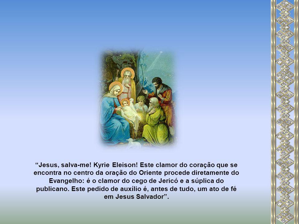 Jesus, Filho de Davi, tem piedade de mim! .