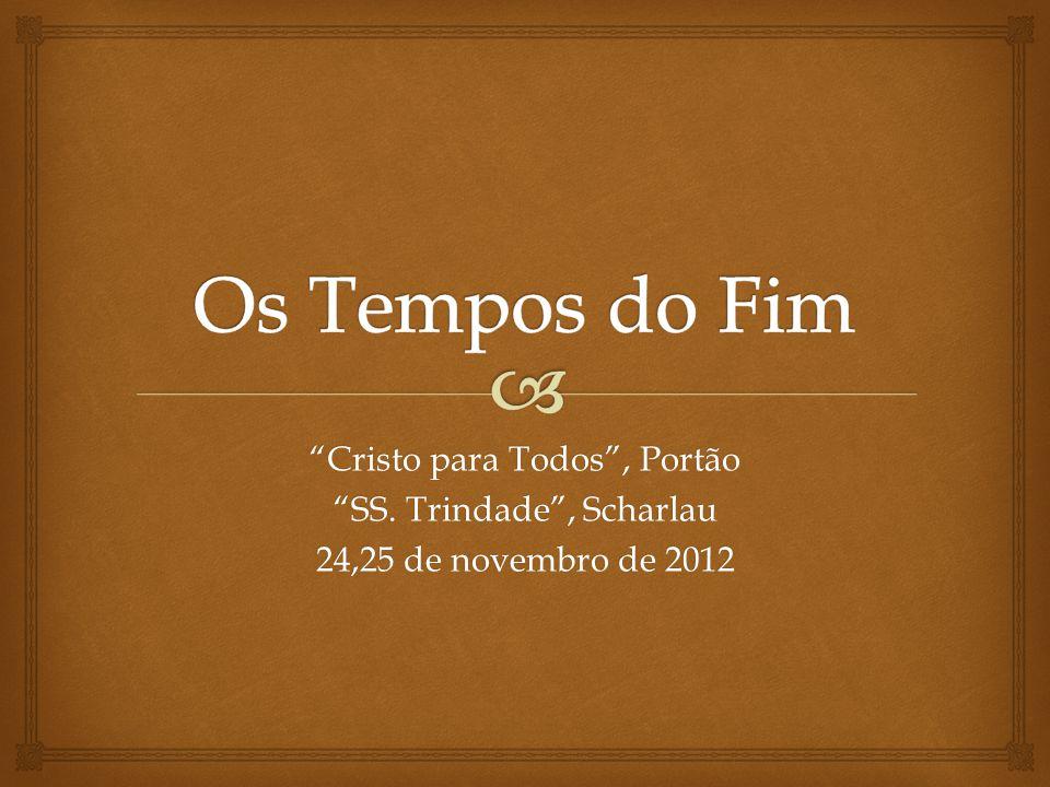 """""""Cristo para Todos"""", Portão """"SS. Trindade"""", Scharlau 24,25 de novembro de 2012"""