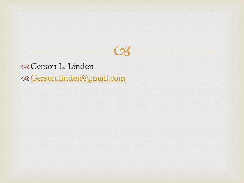   Gerson L. Linden  Gerson.linden@gmail.com Gerson.linden@gmail.com