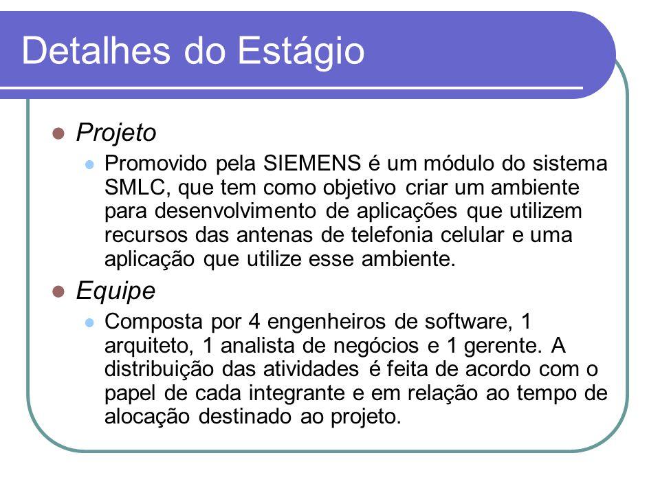 Detalhes do Estágio Projeto Promovido pela SIEMENS é um módulo do sistema SMLC, que tem como objetivo criar um ambiente para desenvolvimento de aplica
