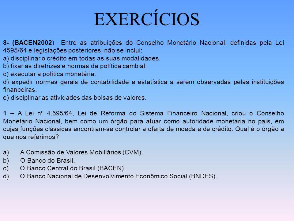 EXERCÍCIOS 7- (BACEN2002) Em relação aos Bancos Múltiplos, regulamentados pela Resolução nº 1524/88, do Conselho Monetário Nacional e por suas alteraç