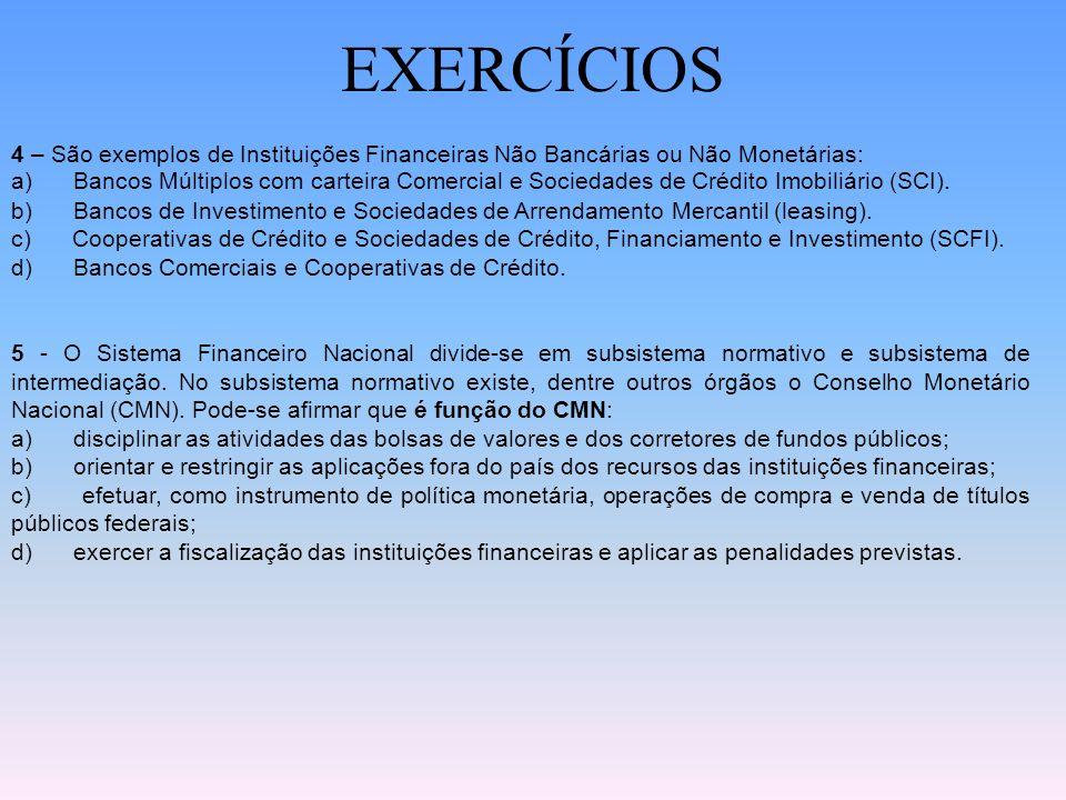 EXERCÍCIOS 2 – Quando o Banco Central (BACEN) e a Comissão de Valores Mobiliários (CVM) aplicam penalidades administrativas, ainda há uma possibilidad