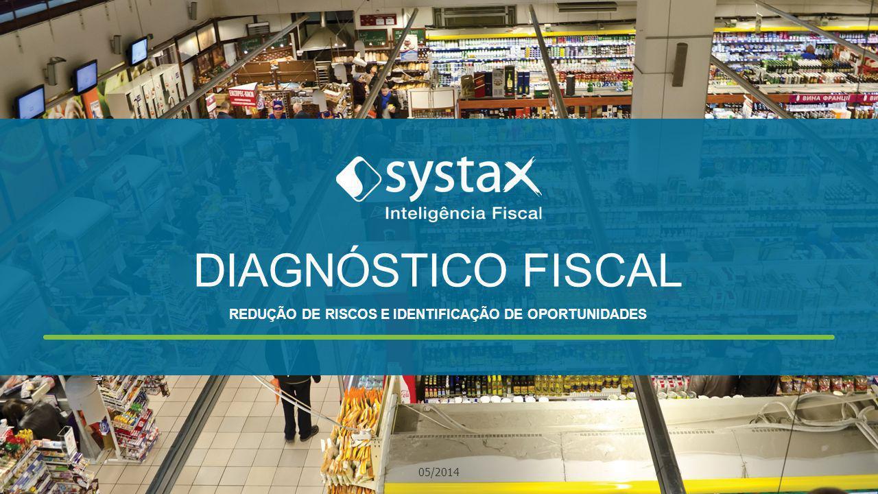 DIAGNÓSTICO FISCAL REDUÇÃO DE RISCOS E IDENTIFICAÇÃO DE OPORTUNIDADES 05/2014