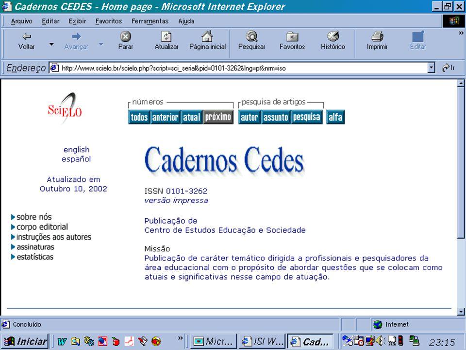 (c) GCS, 200335 Periódicos Eletrônicos n SciELO - n SciELO - é uma biblioteca eletrônica que abrange uma coleção selecionada de periódicos científicos