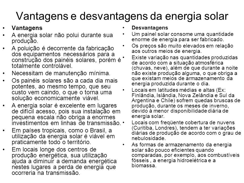Vantagens e desvantagens da energia solar Vantagens A energia solar não polui durante sua produção. A poluição é decorrente da fabricação dos equipame
