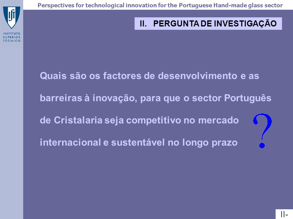 Perspectives for technological innovation for the Portuguese Hand-made glass sector IV- – A introdução do gás natural aumenta significativamente… ANÁLISE: gás natural...