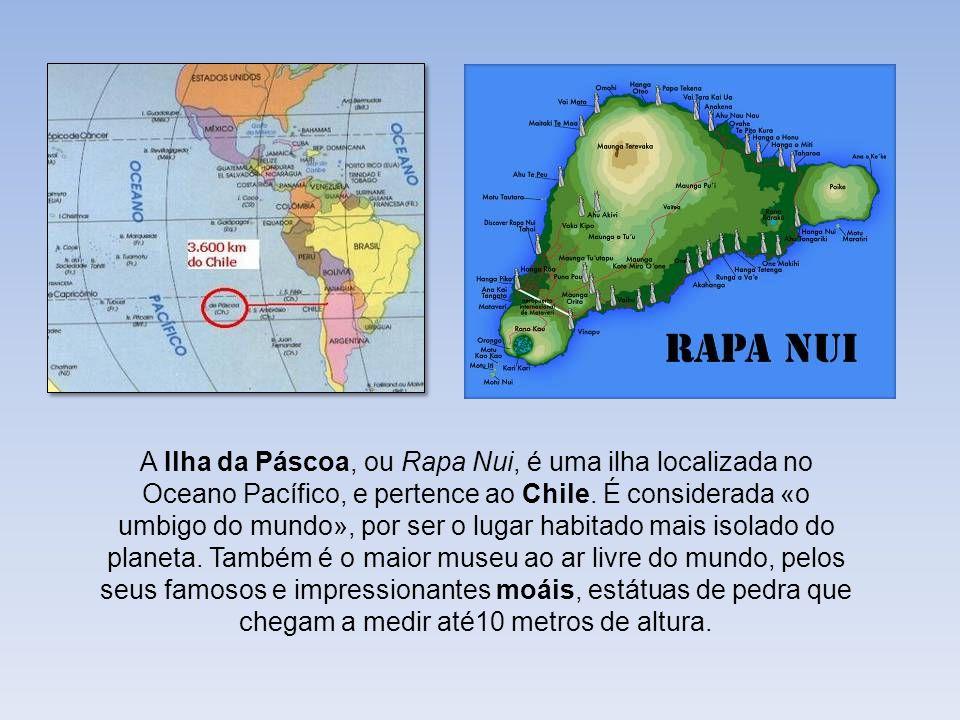 A Ilha da Páscoa, ou Rapa Nui, é uma ilha localizada no Oceano Pacífico, e pertence ao Chile.