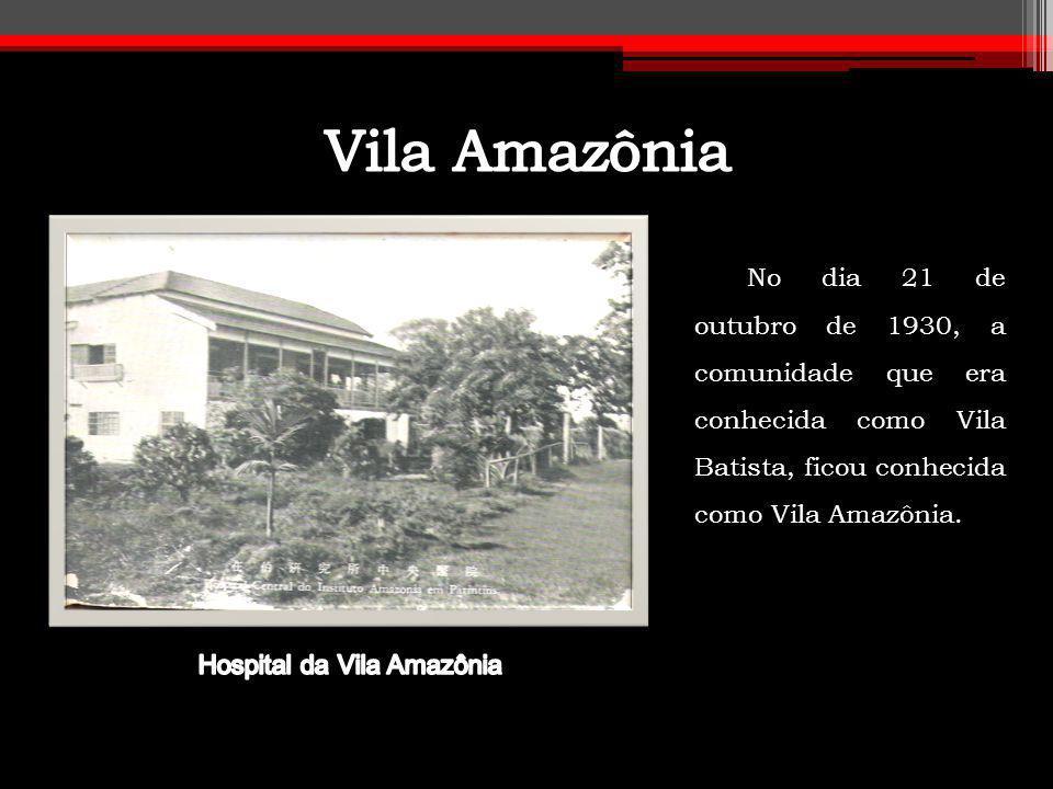 No dia 21 de outubro de 1930, a comunidade que era conhecida como Vila Batista, ficou conhecida como Vila Amazônia.