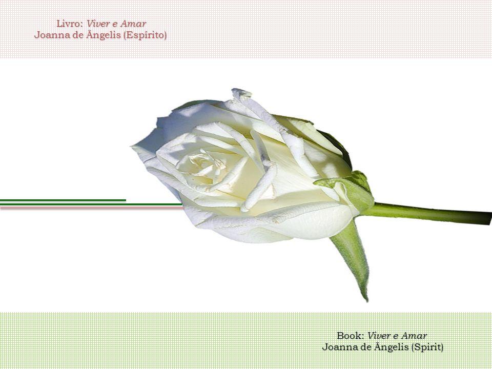 Livro: Viver e Amar Joanna de Ângelis (Espírito) Book: Viver e Amar Joanna de Ângelis (Spirit) Joanna de Ângelis (Spirit)