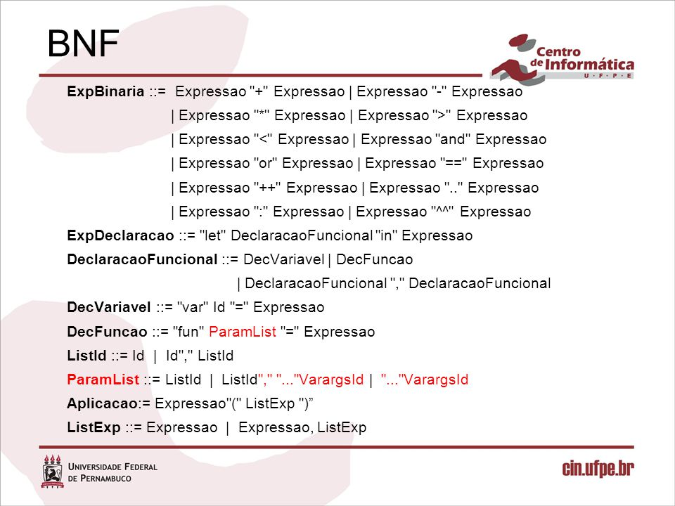 BNF ExpBinaria ::= Expressao