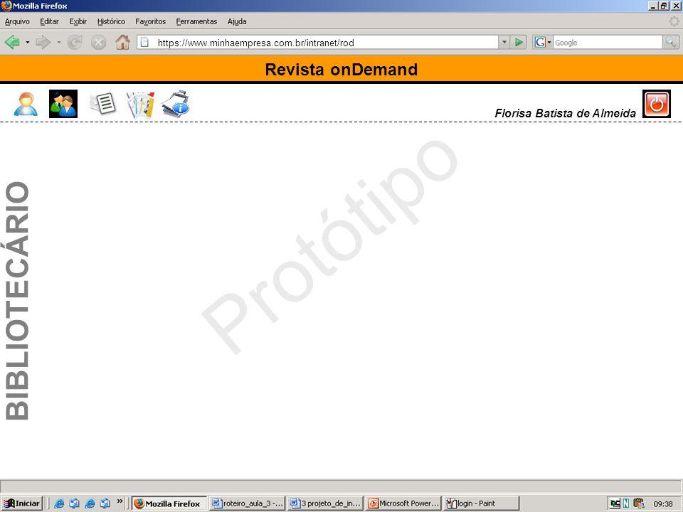 https://www.minhaempresa.com.br/intranet/rod Protótipo Revista onDemand BIBLIOTECÁRIO Florisa Batista de Almeida
