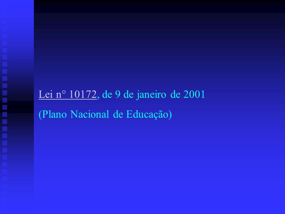 Lei n° 10172Lei n° 10172, de 9 de janeiro de 2001 (Plano Nacional de Educação)
