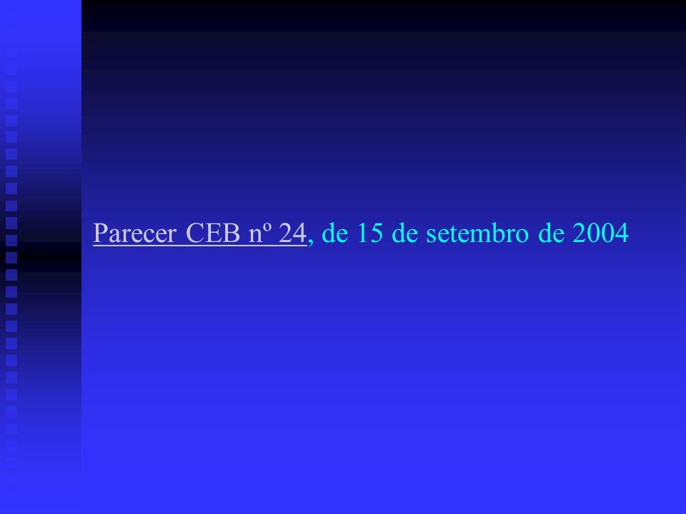 Parecer CEB nº 24Parecer CEB nº 24, de 15 de setembro de 2004