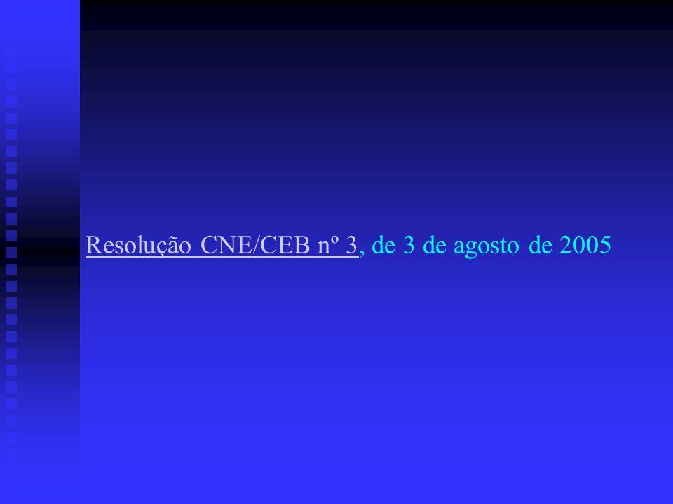 Resolução CNE/CEB nº 3Resolução CNE/CEB nº 3, de 3 de agosto de 2005