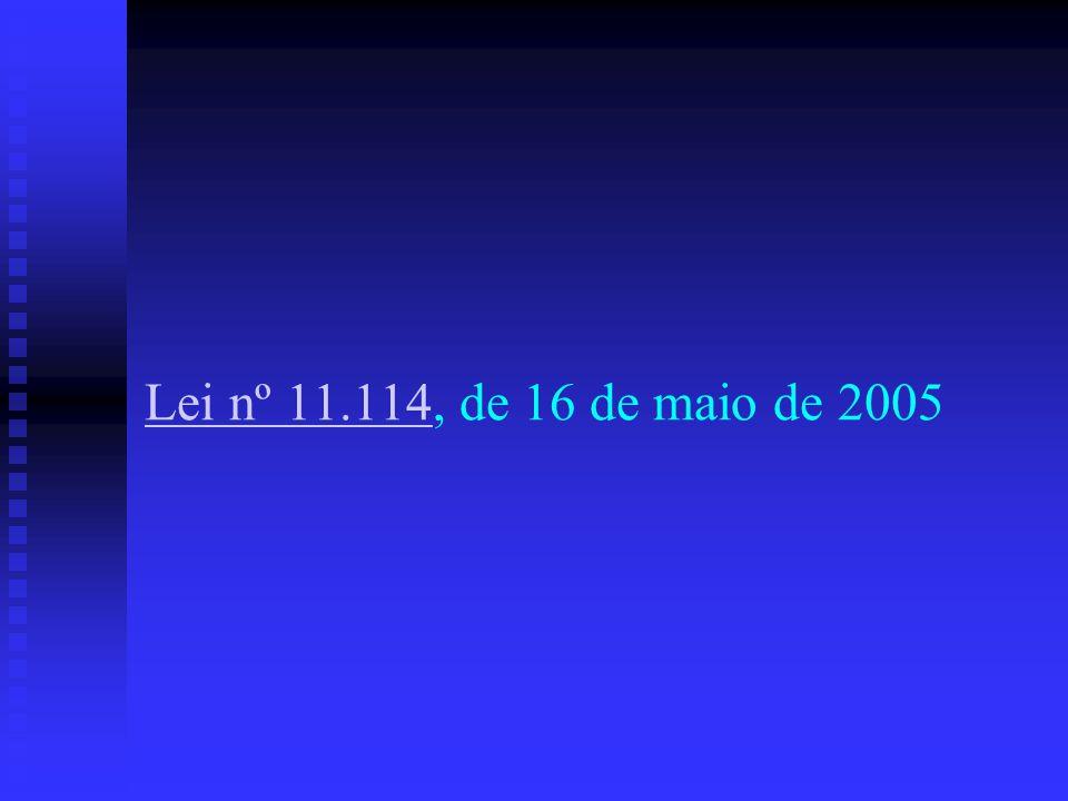 Lei nº 11.114Lei nº 11.114, de 16 de maio de 2005