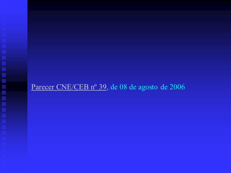 Parecer CNE/CEB nº 39Parecer CNE/CEB nº 39, de 08 de agosto de 2006