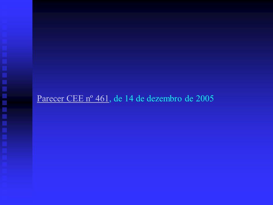 Parecer CEE nº 461Parecer CEE nº 461, de 14 de dezembro de 2005