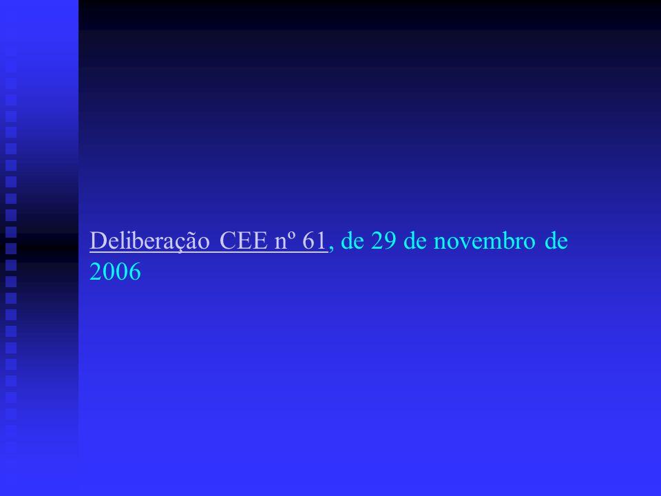 Deliberação CEE nº 61Deliberação CEE nº 61, de 29 de novembro de 2006
