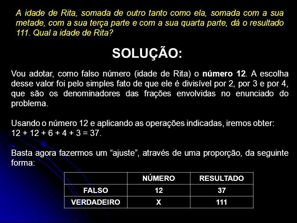 A idade de Rita, somada de outro tanto como ela, somada com a sua metade, com a sua terça parte e com a sua quarta parte, dá o resultado 111.