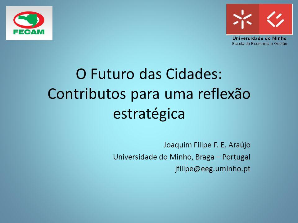 O Futuro das Cidades: Contributos para uma reflexão estratégica Joaquim Filipe F.