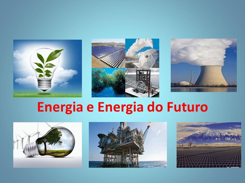 Energia e Energia do Futuro