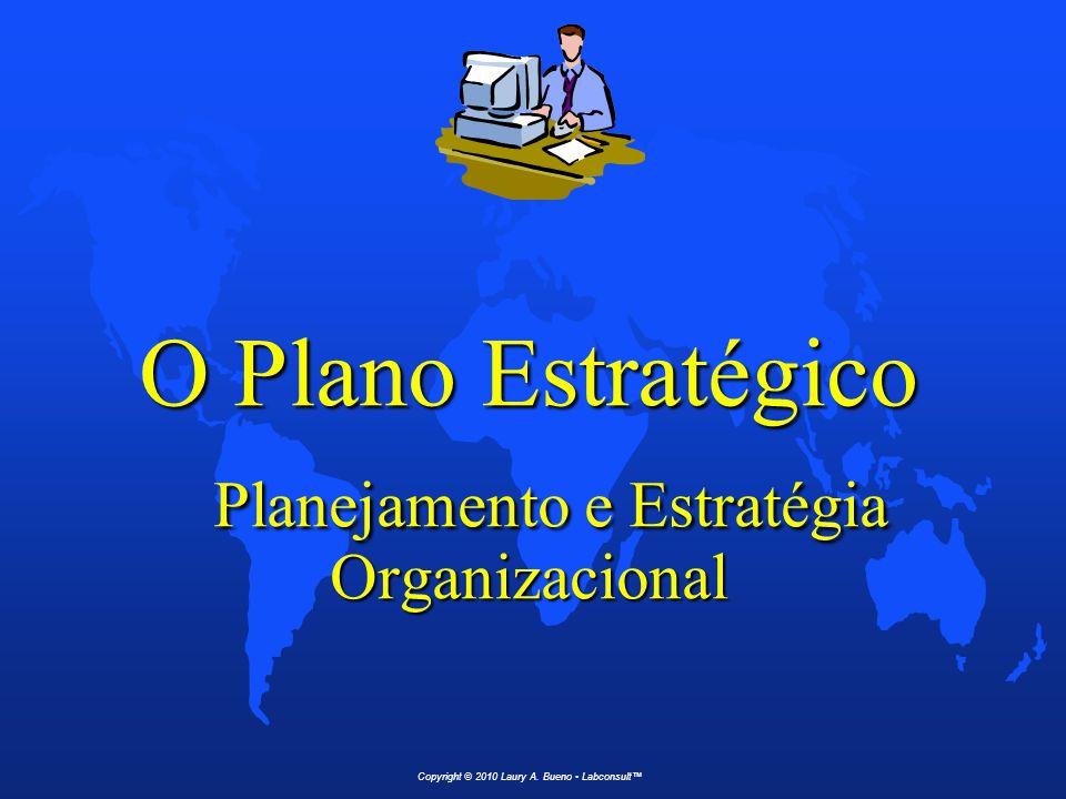 PLANEJAMENTO E ESTRATÉGIA ORGANIZACIONAL Copyright © 2010 Laury A.