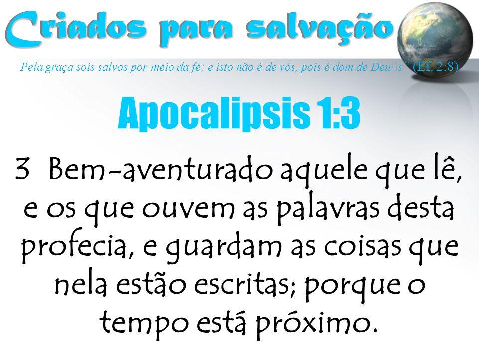 """Pela graça sois salvos por meio da fé; e isto não é de vós, pois é dom de Deu\\s """" (Ef. 2:8) Criados para salvação Criados para salvação Apocalipsis 1"""