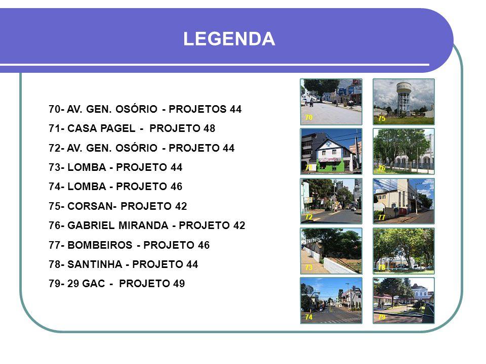 HOJE 76 Rua Procópio Gomes 74 Av. Padre Pacheco 77 72 75 73 70 71 78 79