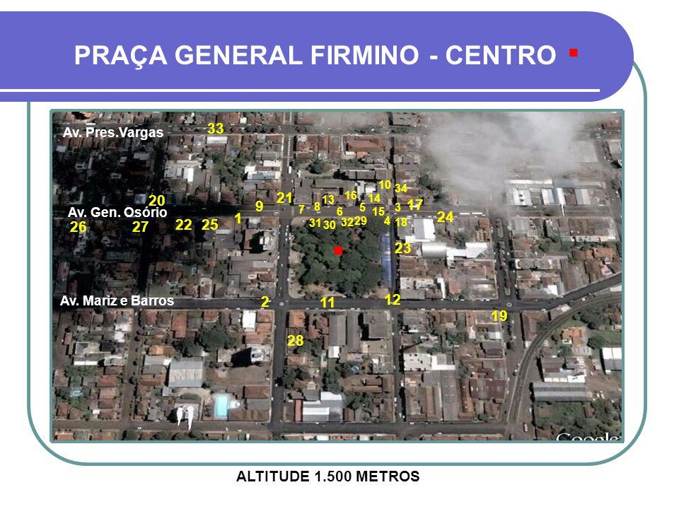 1 ALTITUDE 1.500 METROS Av.Mariz e Barros Av. Gen.