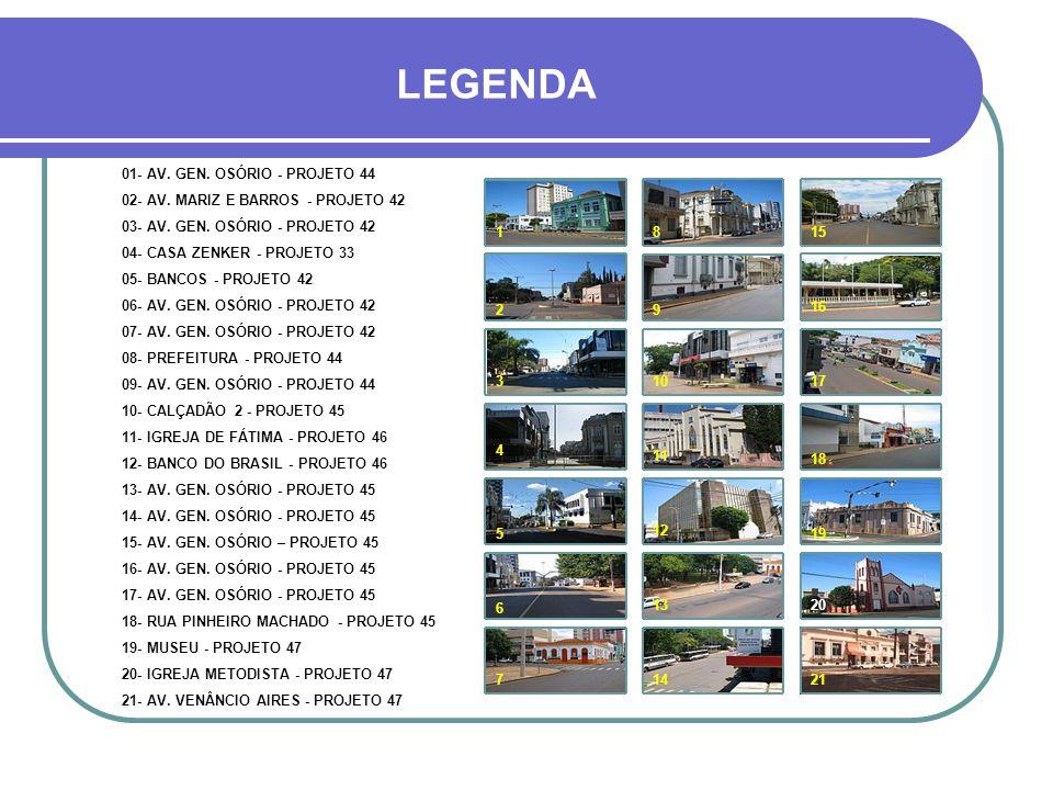 LEGENDA 80- IGREJA MATRIZ – PROJETO 49 81- RUA PINHEIRO MACHADO - PROJETO 46 82- RUA PINHEIRO MACHADO - PROJETO 50 83- VENÂNCIO AIRES – PROJETO 42 84- HSL - PROJETO 47 85- MARGARIDA PARDELHAS - PROJETO 47 86- CASA AUDINO - PROJETO 48 87- CASA AUDINO - PROJETO 48 88- CASA AUDINO - PROJETO 48 89- CASA AUDINO - PROJETO 33 90- RUA PINHEIRO MACHADO – PROJETO 47 91- RUA PINHEIRO MACHADO – PROJETO 47 80 81 82 83 84 85 86 87 88 89 90 91