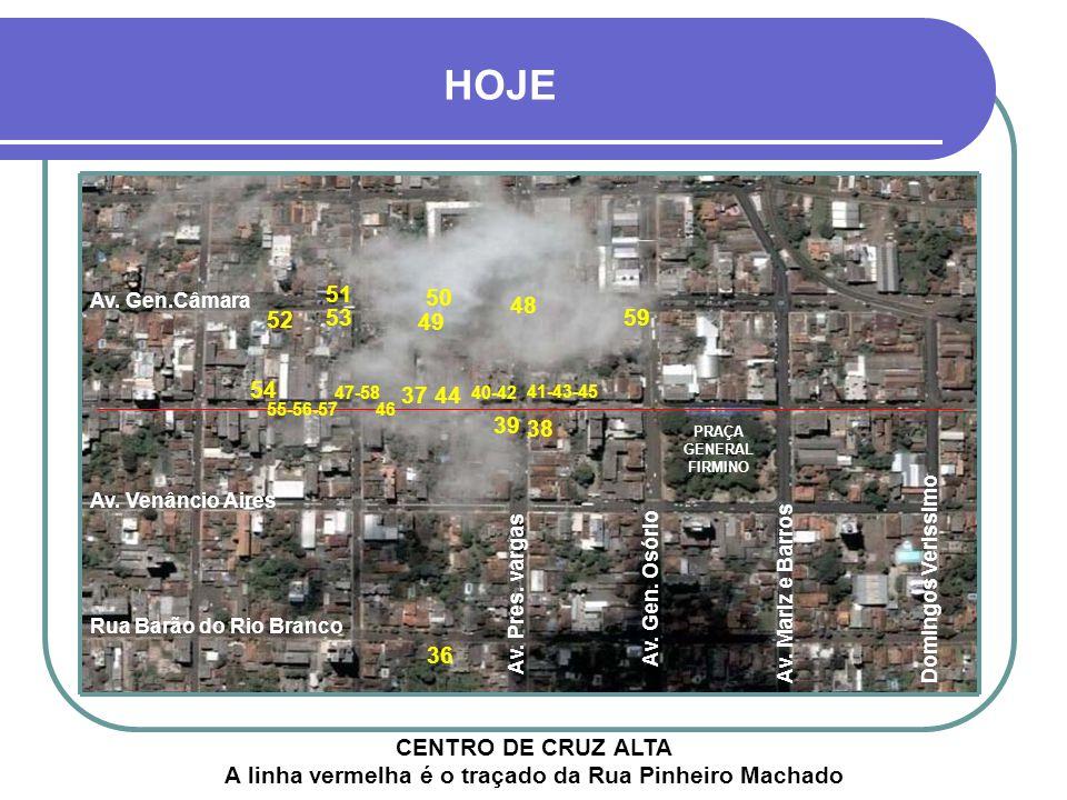 HOJE CENTRO DE CRUZ ALTA A linha vermelha é o traçado da Rua Pinheiro Machado Av.