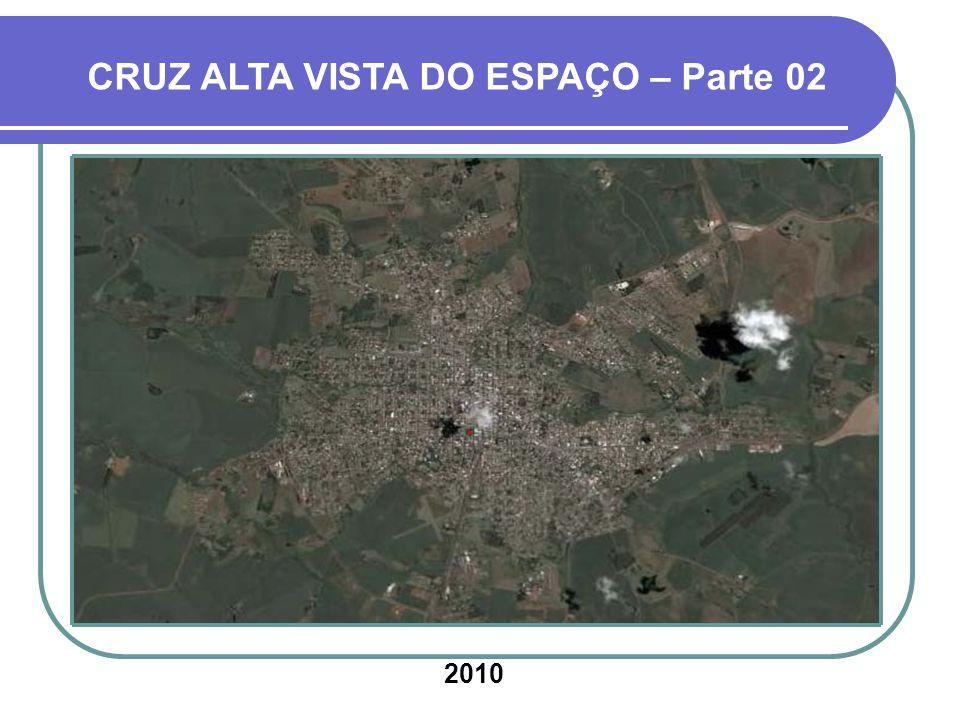 CRUZ ALTA VISTA DO ESPAÇO – Parte 02 2010.