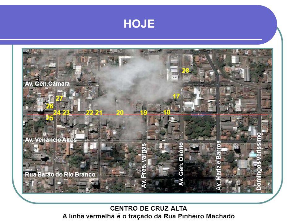 HOJE 18 CENTRO DE CRUZ ALTA A linha vermelha é o traçado da Rua Pinheiro Machado Av.