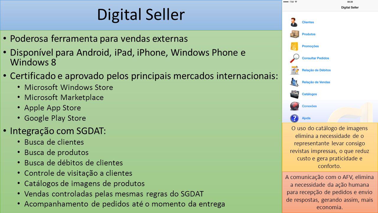 Digital Seller Poderosa ferramenta para vendas externas Disponível para Android, iPad, iPhone, Windows Phone e Windows 8 Certificado e aprovado pelos