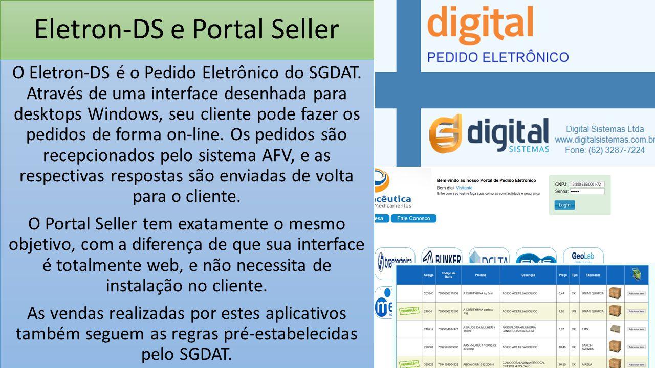 Eletron-DS e Portal Seller O Eletron-DS é o Pedido Eletrônico do SGDAT. Através de uma interface desenhada para desktops Windows, seu cliente pode faz