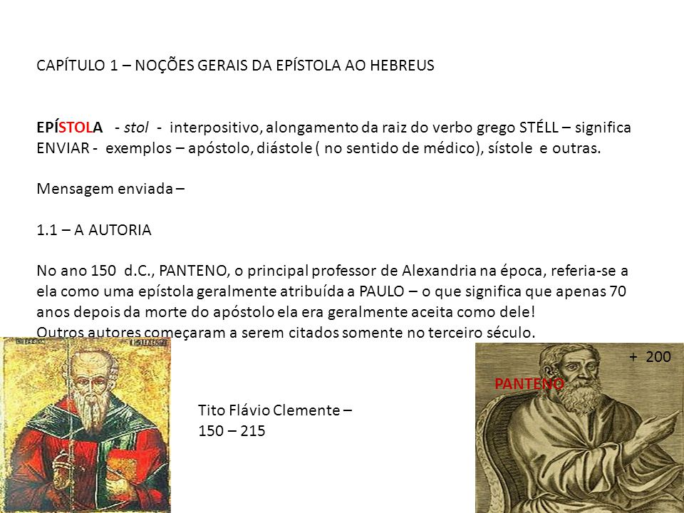 CAPÍTULO 1 – NOÇÕES GERAIS DA EPÍSTOLA AO HEBREUS EPÍSTOLA - stol - interpositivo, alongamento da raiz do verbo grego STÉLL – significa ENVIAR - exemp