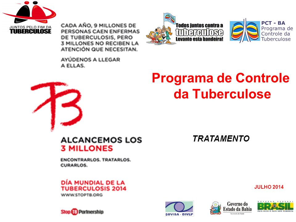 Programa de Controle da Tuberculose JULHO 2014 TRATAMENTO