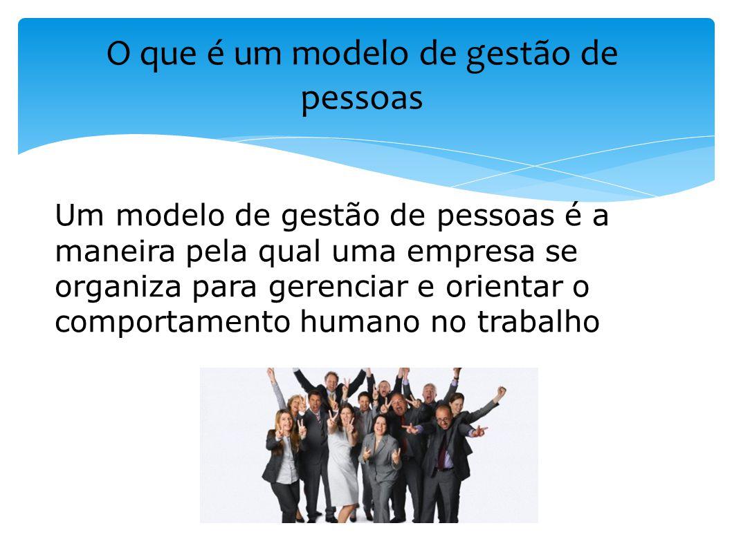 O que é um modelo de gestão de pessoas Um modelo de gestão de pessoas é a maneira pela qual uma empresa se organiza para gerenciar e orientar o compor