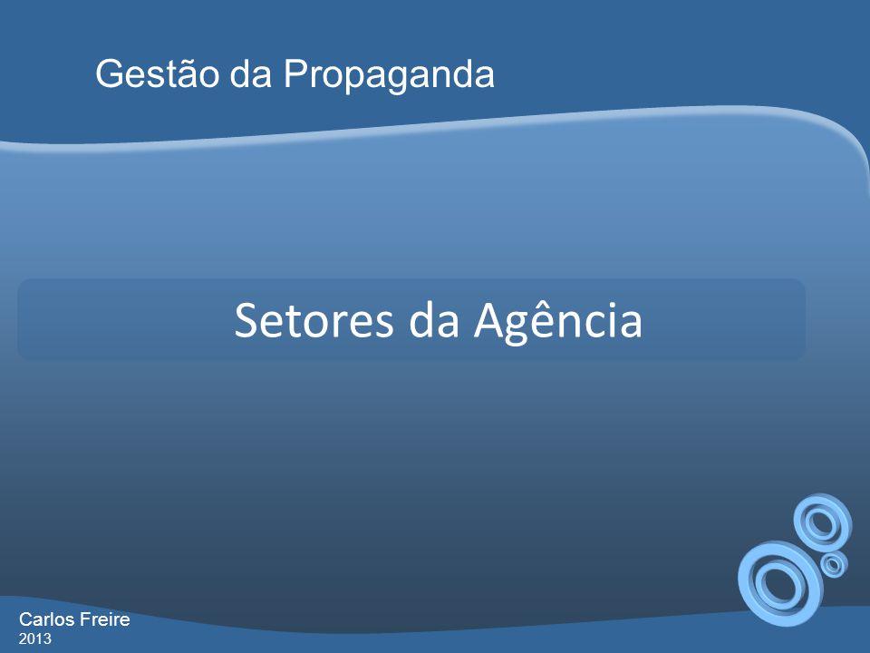 Setores da Agência Gestão da Propaganda Carlos Freire 2013