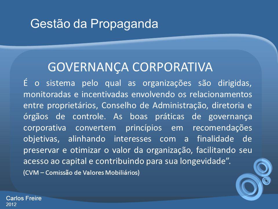GOVERNANÇA CORPORATIVA É o sistema pelo qual as organizações são dirigidas, monitoradas e incentivadas envolvendo os relacionamentos entre proprietári