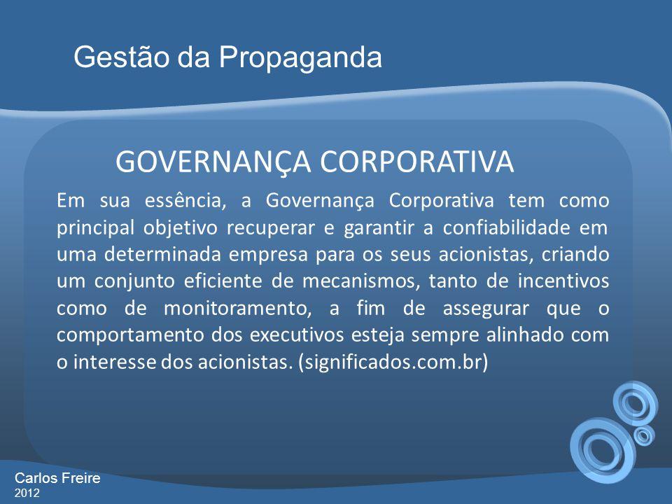 GOVERNANÇA CORPORATIVA Em sua essência, a Governança Corporativa tem como principal objetivo recuperar e garantir a confiabilidade em uma determinada
