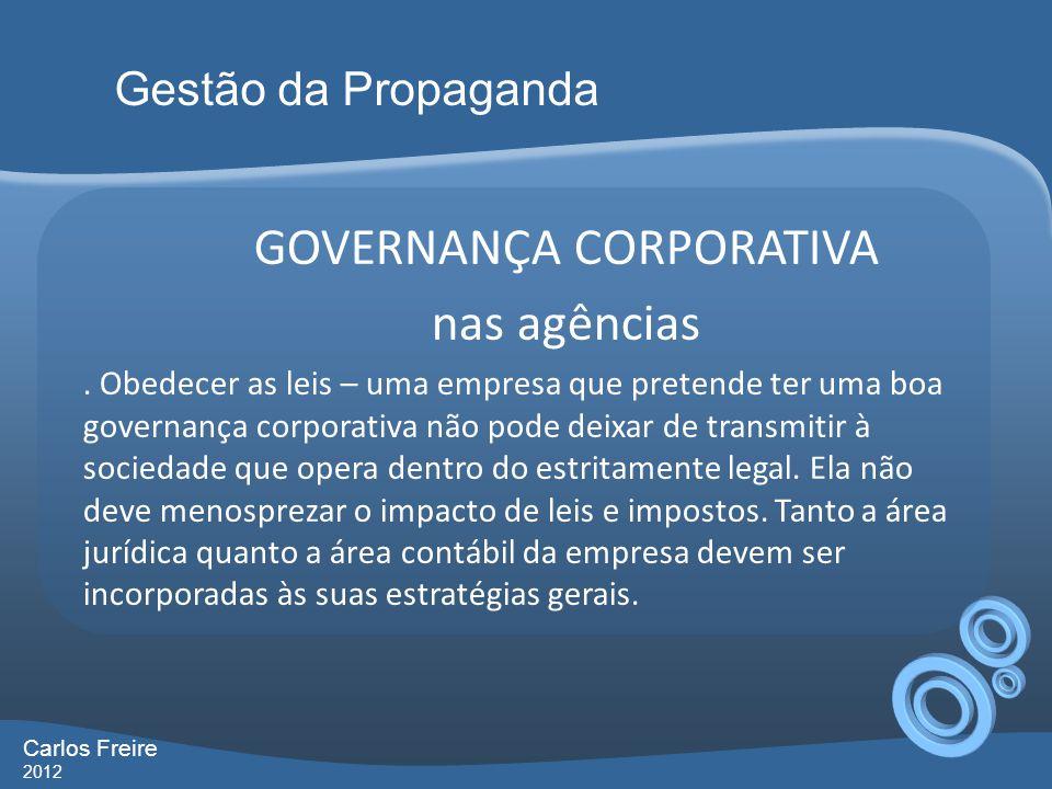 GOVERNANÇA CORPORATIVA nas agências. Obedecer as leis – uma empresa que pretende ter uma boa governança corporativa não pode deixar de transmitir à so