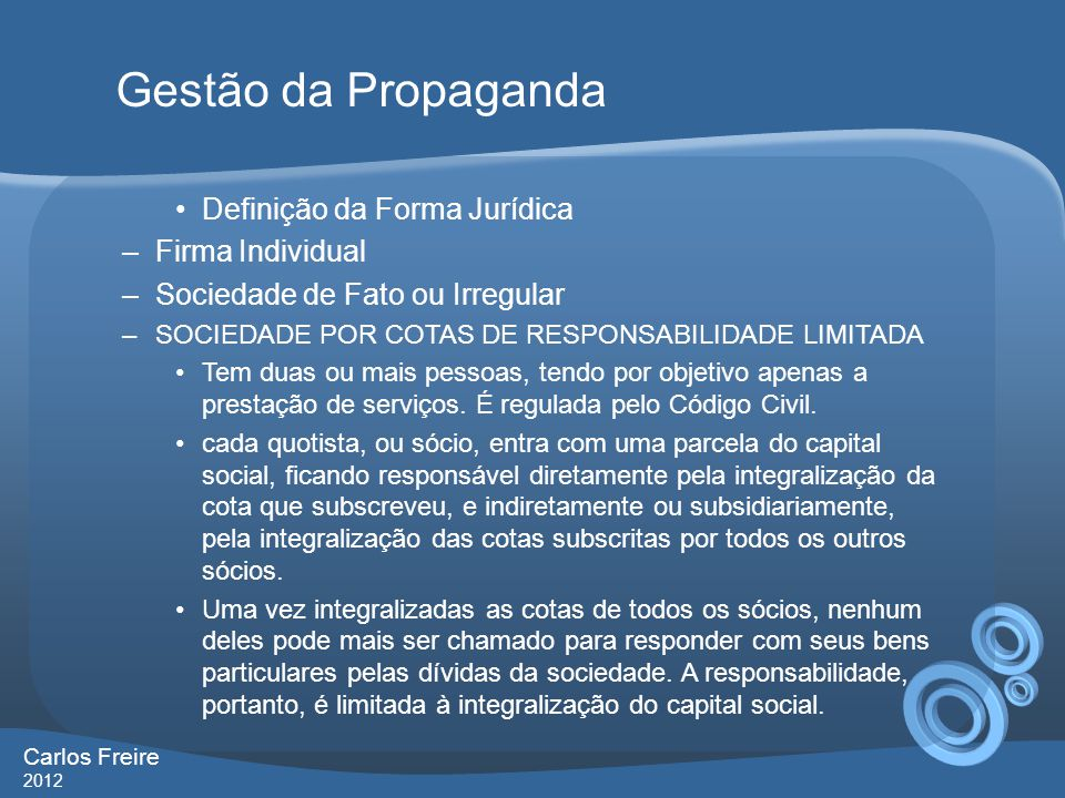 Definição da Forma Jurídica –Nome: Razão Social + Ltda Consulta sobre o nome da empresa A consulta é feita na Junta Comercial para verificar se já existe outra empresa com o nome comercial escolhido.