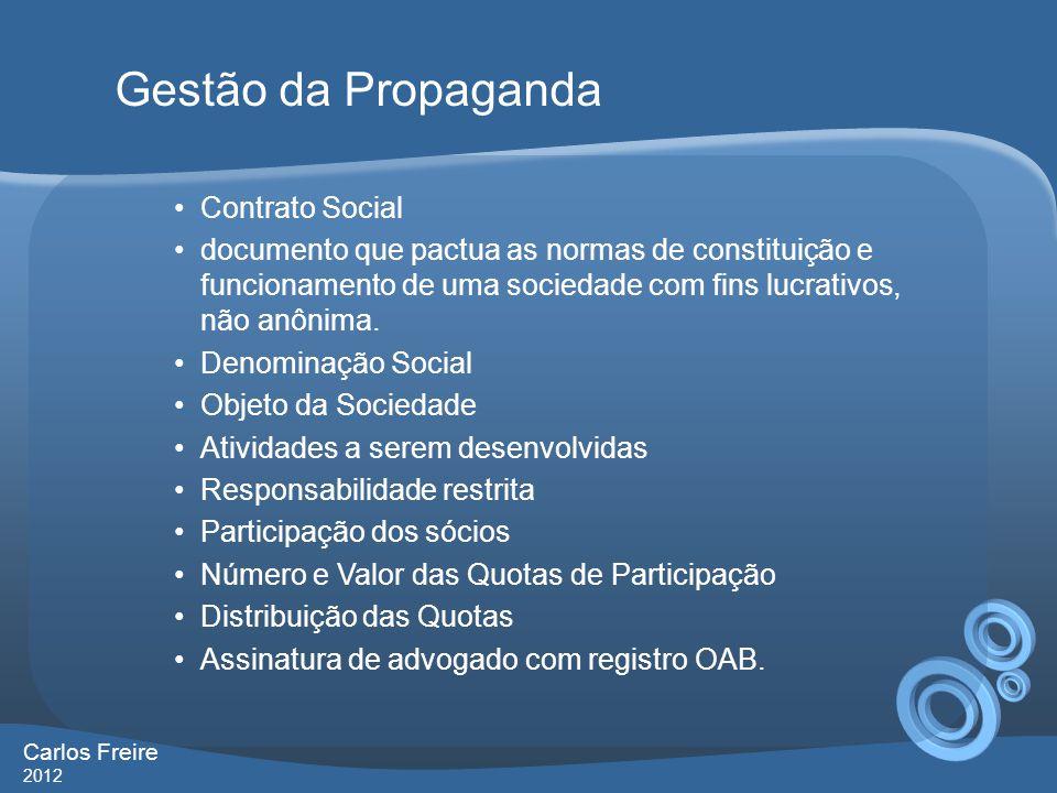 Contrato Social documento que pactua as normas de constituição e funcionamento de uma sociedade com fins lucrativos, não anônima. Denominação Social O