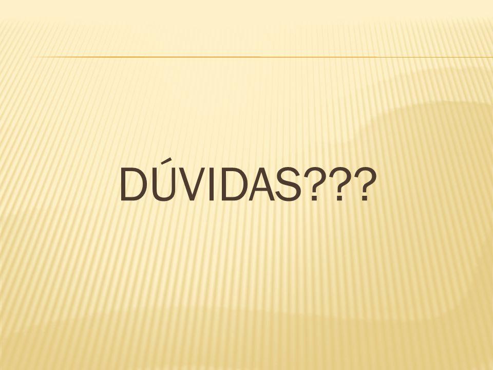 DÚVIDAS???