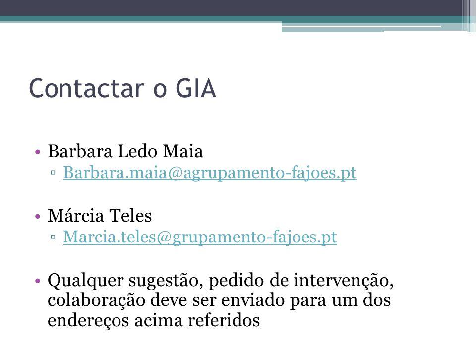 Contactar o GIA Barbara Ledo Maia ▫Barbara.maia@agrupamento-fajoes.ptBarbara.maia@agrupamento-fajoes.pt Márcia Teles ▫Marcia.teles@grupamento-fajoes.p