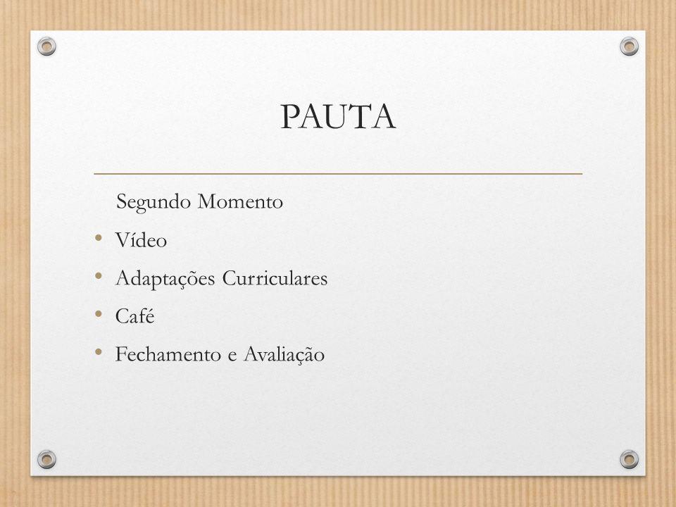 PAUTA Segundo Momento Vídeo Adaptações Curriculares Café Fechamento e Avaliação