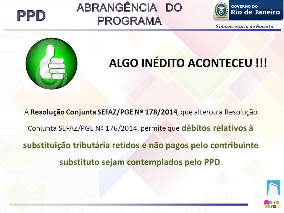 Subsecretaria de Receita ALGO INÉDITO ACONTECEU !!! A Resolução Conjunta SEFAZ/PGE Nº 178/2014, que alterou a Resolução Conjunta SEFAZ/PGE Nº 176/2014