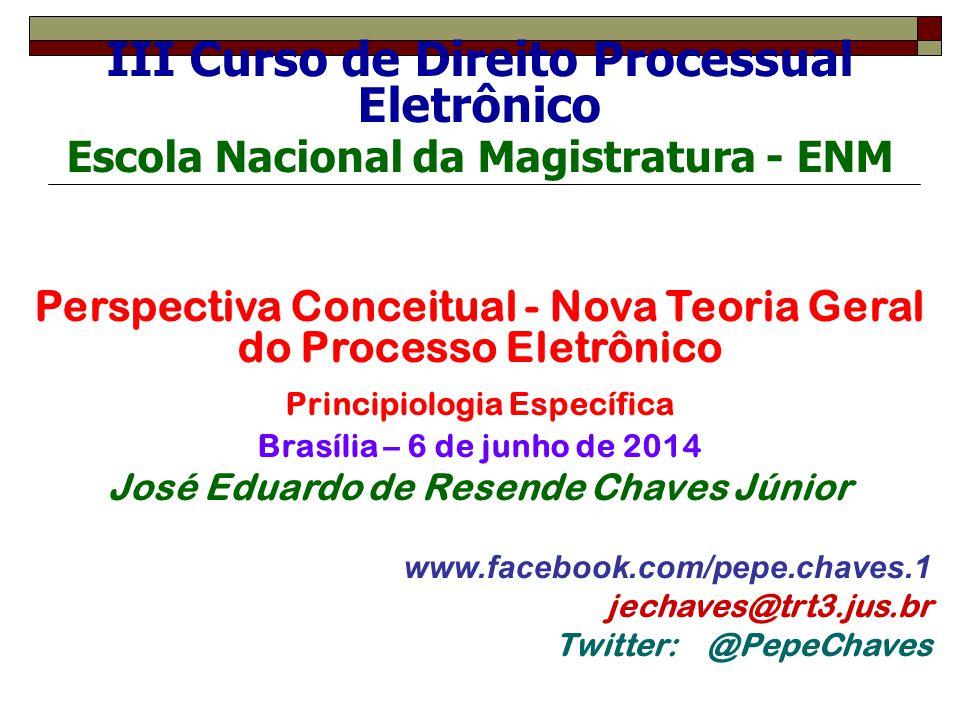 III Curso de Direito Processual Eletrônico Escola Nacional da Magistratura - ENM Escola Nacional da Magistratura e da Associação dos Magistrados Brasi