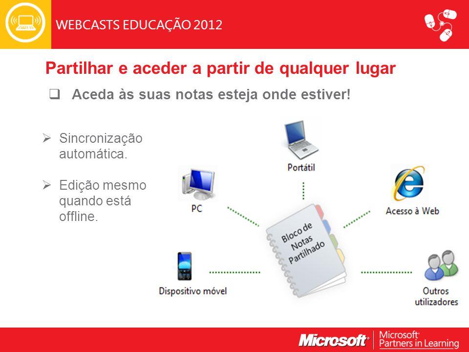 WEBCASTS EDUCAÇÃO 2012  Aceda às suas notas esteja onde estiver.